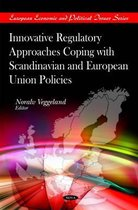 Innovative Regulatory Approaches Coping with Scandinavian & European Union Policies