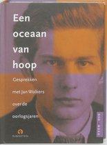 Oceaan van hoop, Een. Gesprekken met Jan Wolkers over de oorlogsjaren
