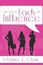 Are You a Lady of Influence?
