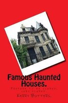 Famous Haunted Houses.