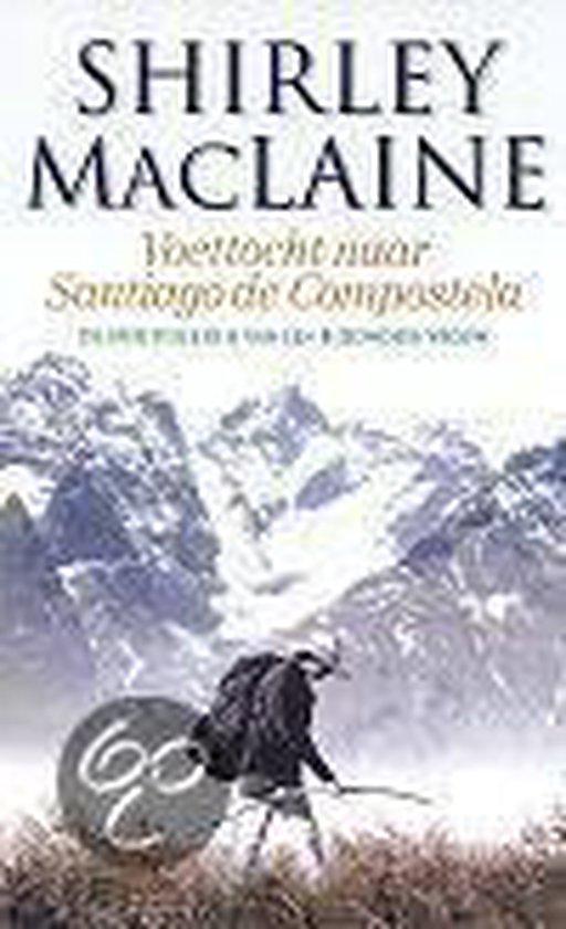 Voettocht Naar Santiago De Compostela - Shirley MacLaine |