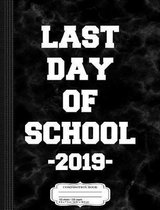 Last Day of School 2019 Composition Notebook