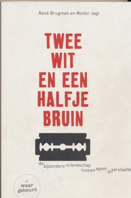 Twee wit en een halfje bruin - Rene Brugman pdf epub