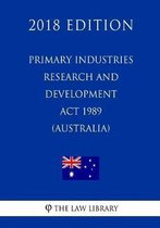 Primary Industries Research and Development ACT 1989 (Australia) (2018 Edition)