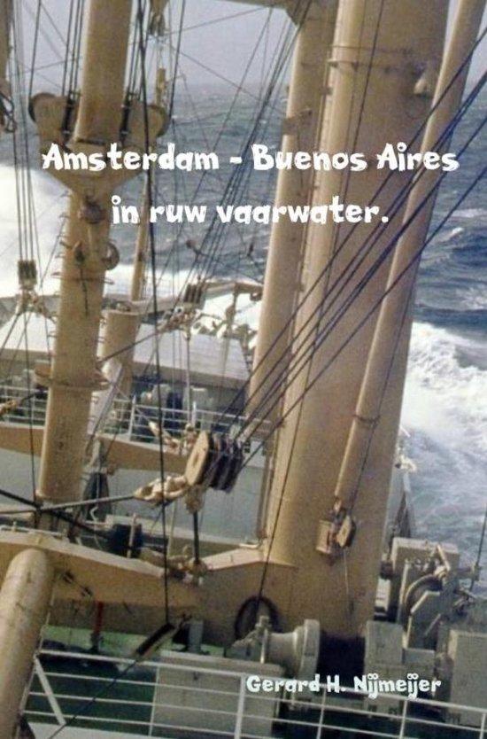 Amsterdam - Buenos Aires in ruw vaarwater. - Gerard H. Nijmeijer |