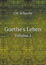 Boek cover Goethes Leben Volume 1 van J W Schaefer