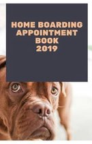 Home Boarding Appointment Book 2019