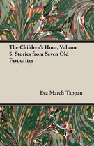 The Children's Hour, Volume 5. Stories from Seven Old Favourites