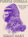 Purple Gorilla: A Boxed Set of Four Classic Science Fiction Short Stories