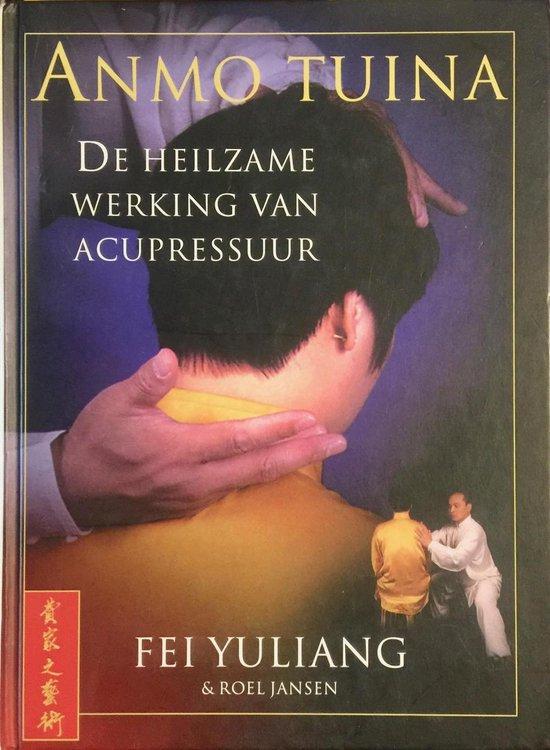 Boek cover Anmo Tuina : De heilzame werking van acupressuur van Fei Yuliang & Roel Jansen (Hardcover)