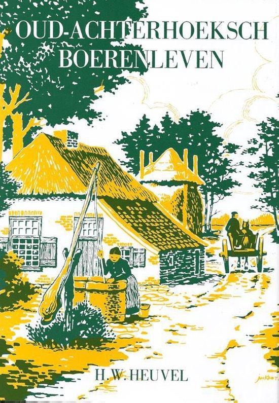 Oud-Achterhoeks boerenleven - H.W. Heuvel | Fthsonline.com