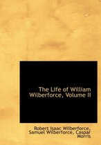 The Life of William Wilberforce, Volume II