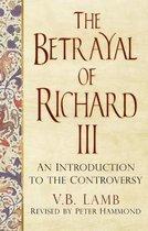 The Betrayal of Richard III