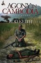 Agony in Cambodia: A War Story