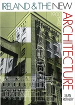 Ireland and the New Architecture 1900-1940