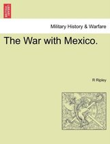 The War with Mexico.