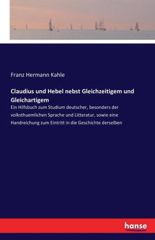 Claudius und Hebel nebst Gleichzeitigem und Gleichartigem