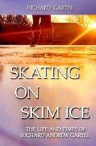 Skating on Skim Ice