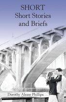 Short Short Stories and Briefs