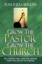 Grow the Pastor Grow the Church