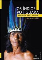 Os Índios Potiguara - Memoria, Asilo e Poder
