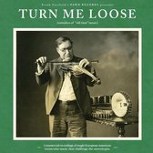 Turn Me Loose: Outsiders Of ''Old Time'' Music