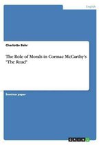 The Role of Morals in Cormac McCarthy's The Road