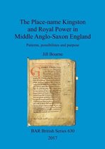 The Place-name Kingston and Royal Power in Middle Anglo-Saxon England