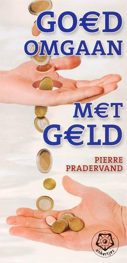 Goed omgaan met geld - P. Pradervand |