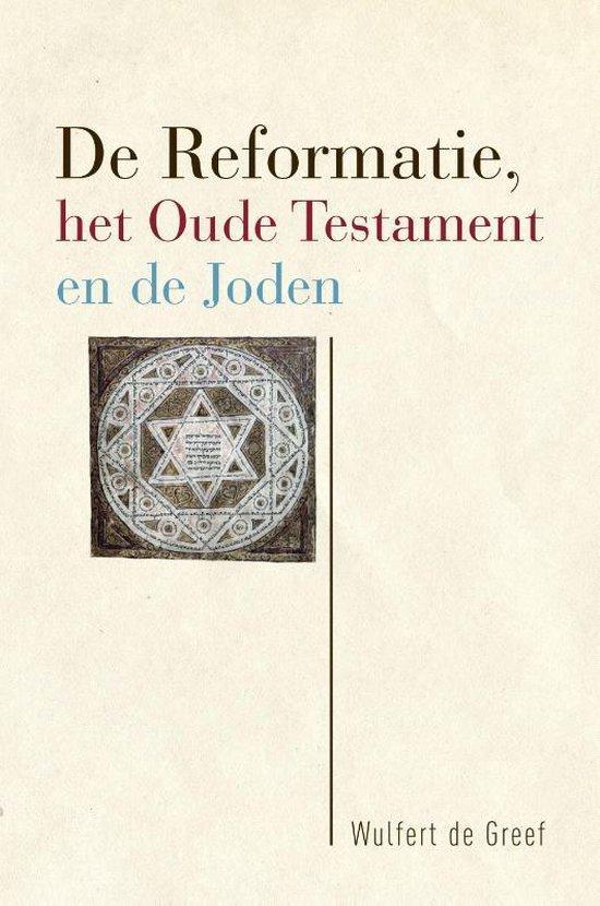 De Reformatie, het Oude Testament en de Joden - Wulfert de Greef | Fthsonline.com