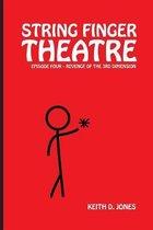 String Finger Theatre, Episode Four