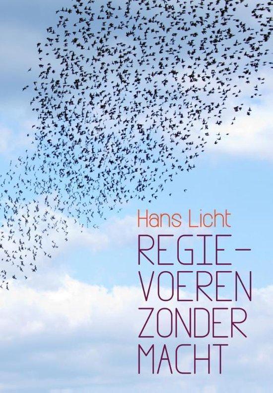 Regie voeren zonder macht - Hans Licht |