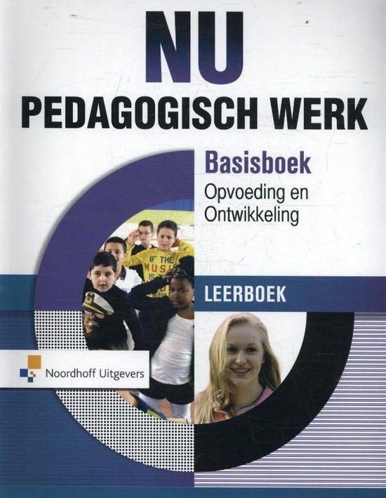 NU - Pedagogisch werk Basisboek opvoeding en ontwikkeling Leerboek - Judy Tienhoven |