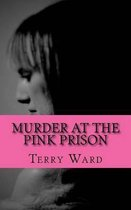 Murder at the Pink Prison