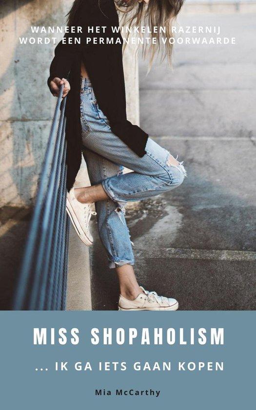 Miss Shopaholism ... Ik Ga Iets Gaan Kopen - Mia Mccarthy |