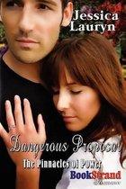 Dangerous Proposal [The Pinnacles of Power] (Bookstrand Publishing Romance)