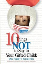 10 Things Not to Say to Your Gifted Child