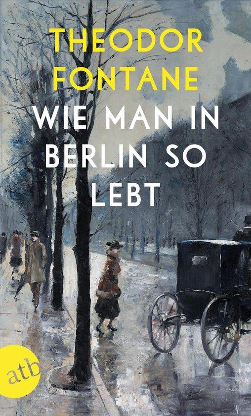 Boek cover Wie man in Berlin so lebt van Theodor Fontane (Onbekend)