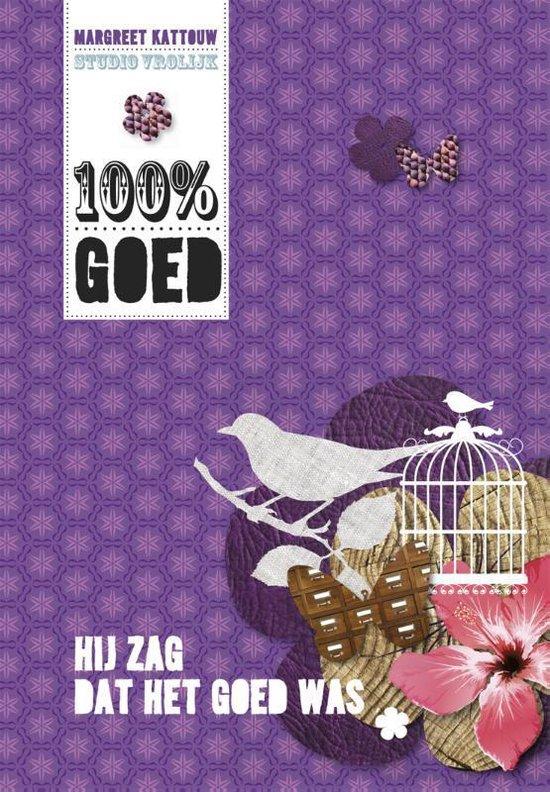 Cover van het boek '100% goed' van Margreet Kattouw