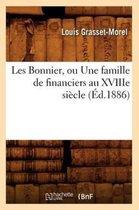 Les Bonnier, ou Une famille de financiers au XVIIIe siecle (Ed.1886)