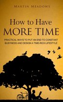 Boek cover How to Have More Time van Martin Meadows