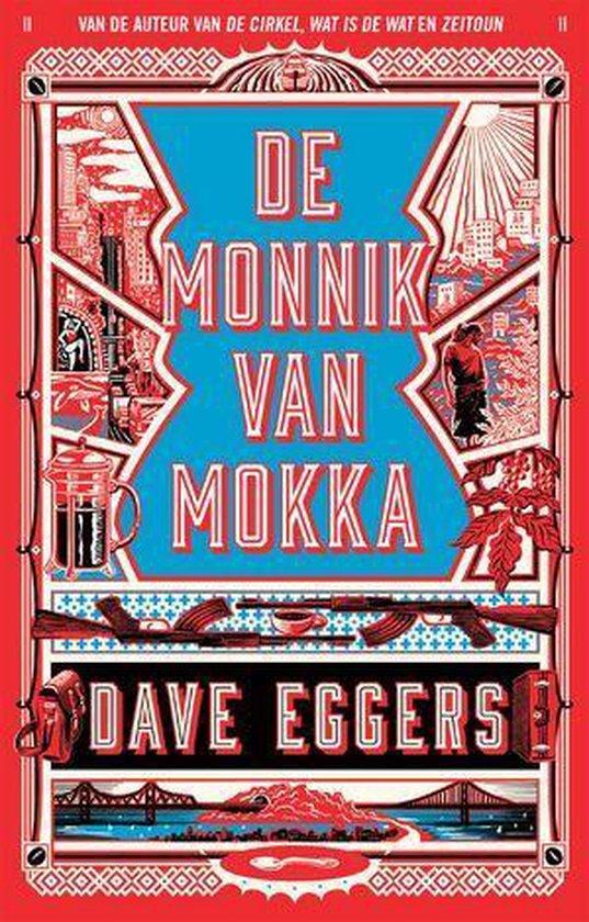 De monnik van Mokka - Dave Eggers |