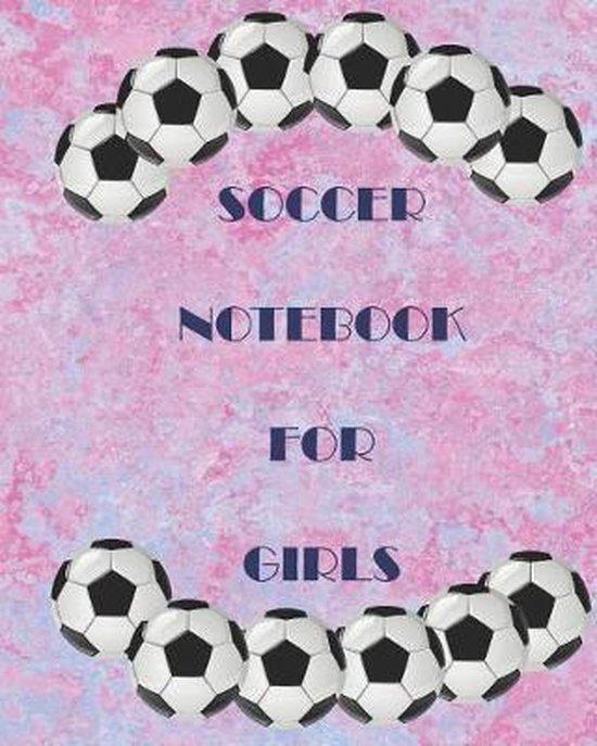 Soccer for Girls Notebook