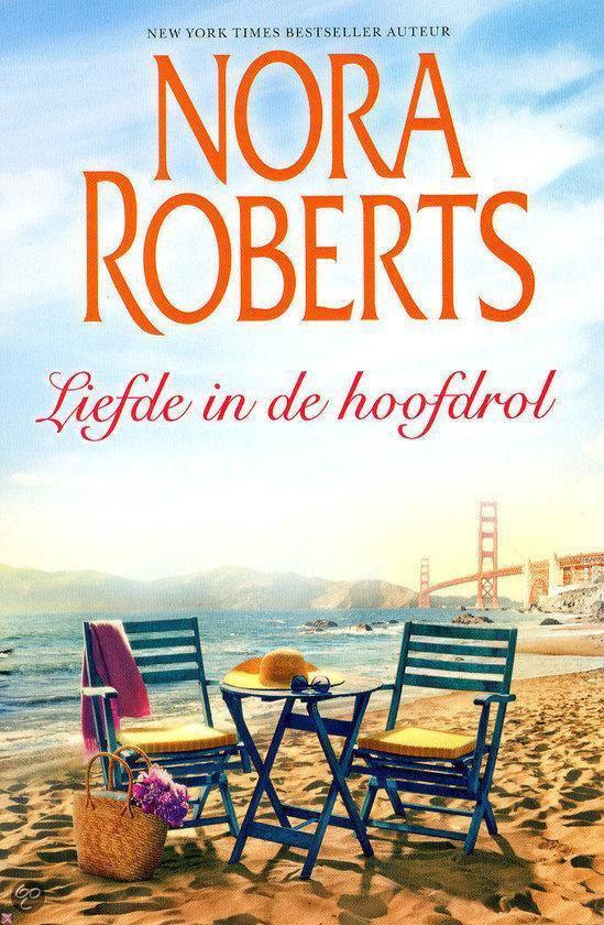 Liefde in de hoofdrol - Nora Roberts |