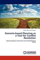 Scenario-Based Planning as a Tool for Conflict Resolution