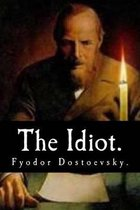 The Idiot by Fyodor Dostoevsky.