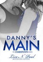 Danny's Main: A Charistown Novel