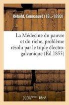 La M decine Du Pauvre Et Du Riche, Probl me R solu Par Le Triple lectro-Galvanique