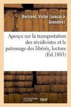 Apercu sur la transportation des recidivistes et le patronage des liberes, lecture