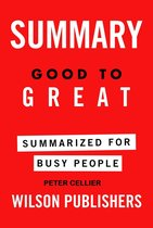 Good to Great Summarized for Busy People